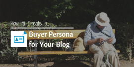 How to Create a Buyer Persona for Your Blog Header Image