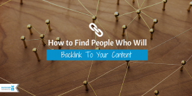 How to Find People Who Will Backlink To Your Content