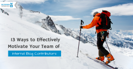 13 Ways to Effectively Motivate Your Team of Internal Blog Contributors (1)