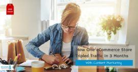 How One eCommerce Store Tripled Traffic In 3 Months With Content Marketing [Case Study]